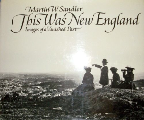 9780821207154: This Was New England: Images of a Vanished Past