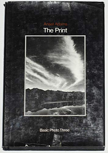 The Print: Contact Printing and Enlarging: Ansel Adams