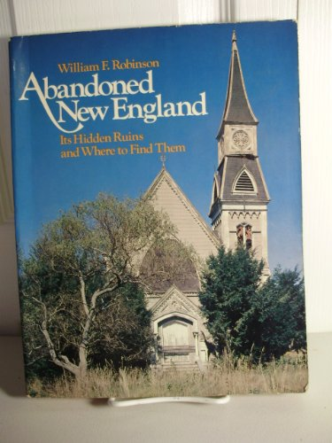 9780821207345: Abandoned New England : Its Hidden Ruins and Where to Find Them