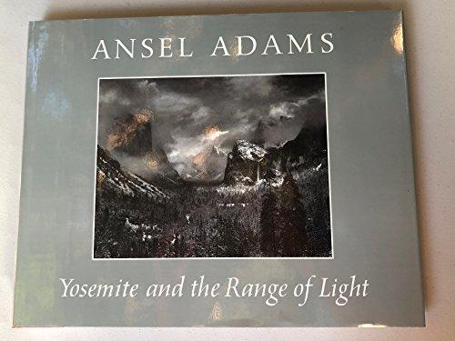 YOSEMITE AND THE RANGE OF LIGHT: Adams, Ansel & Paul Brooks