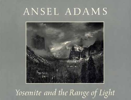 Yosemite and the Range of Light: ADAMS, Ansel. Introduction by Paul Brooks.