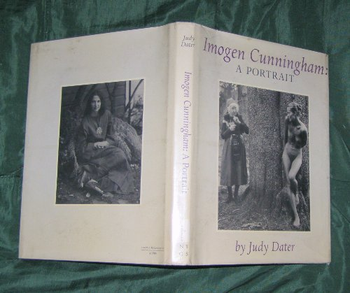 Imogen Cunningham: A portrait: Judy Dater