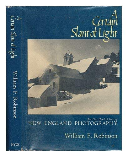 9780821207529: A Certain Slant of Light: The First Hundred Years of New England Phototgraphy