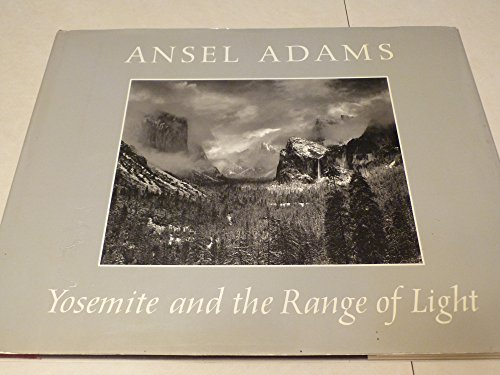 9780821207536: Yosemite and the Range of Light [Hardcover] by Ansel Adams