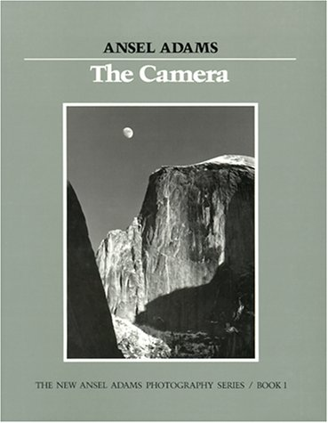The Camera, The Negative, The Print (New Ansel Adams Photography Series, Book 1, 2, and 3)