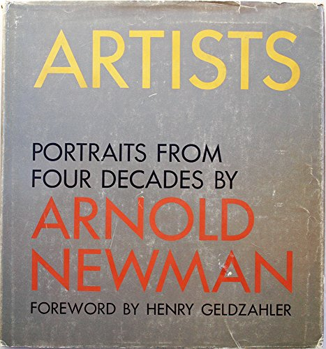 Artists: Portraits from Four Decades: Newman, Arnold