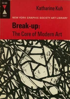 9780821211076: Break-Up: the Core of Modern Art