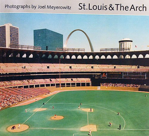 St. Louis and the Arch, Photographs by Joel Meyerowitz (082121120X) by Joel MEYEROWITZ