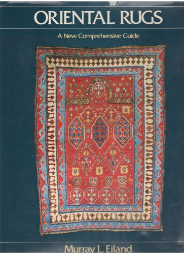 Oriental Rugs A New Comprehensive Guide.: EILAND, Murray L.
