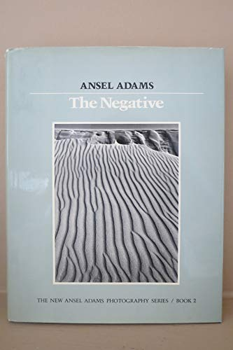 the new ansel adams photogrpahy series book 2 the negative