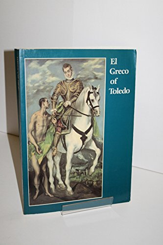 El Greco Of Toledo.: Brown, Jonathan; Jordan, William B.; Kagan, Richard L.; & Perez Sanchez, ...