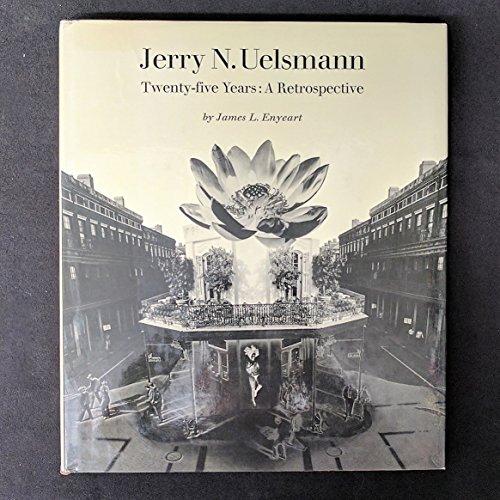 Jerry N. Uelsmann, Twenty-Five Years: A Retrospective (SIGNED): Uelsmann Jerry N.; Enyeart, James L...