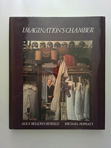 Imagination's Chamber: Artists and Their Studios: Michael Peppiatt, Alice Bellony-Rewald