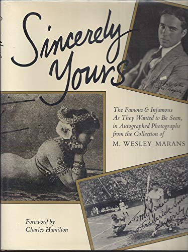Sincerely Yours : The Famous and Infamous: Marans, M. Wesley