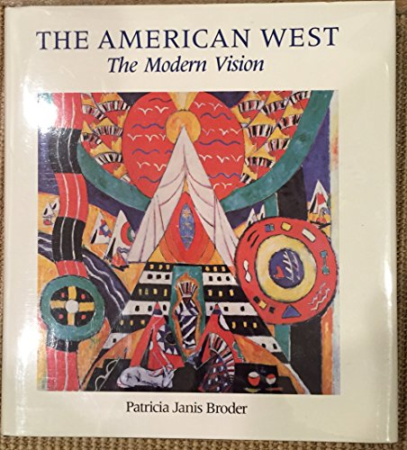 American West: The Modern Vision.: BRODER, Patricia Janis.