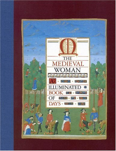 9780821215876: The Medieval Woman: An Illuminated Book of Days