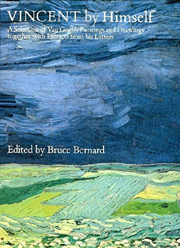 9780821216088: Vincent by Himself: A Selection of Van Gogh's Paintings and Drawings Together With Extracts from His Letters (By Himself Series)