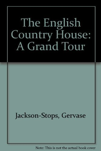 9780821216101: The English Country House: A Grand Tour