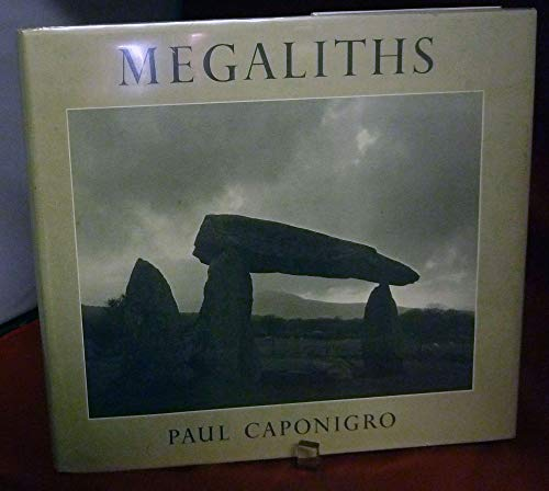 Megaliths: Caponigro, Paul
