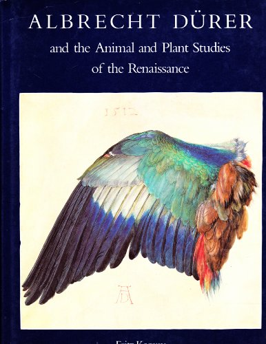 Albrecht Durer and the Animal and Plant Studies of the Renaissance: Koreny, Fritz