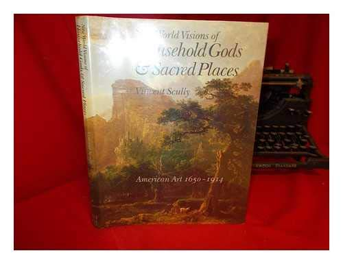 New World Visions Of Household Gods &: Scully, Vincent *Author