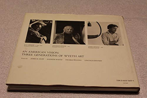 An American Vision: Three Generations of Wyeth Art : N.C. Wyeth, Andrew Wyeth, James Wyeth: James H...