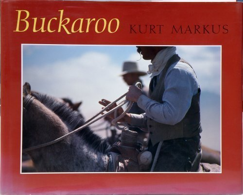 Buckaroo: Images from the Sagebrush Basin: Markus, Kurt