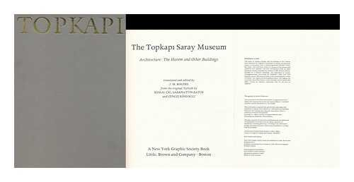 Topkapi Saray Museum : Architecture : The Harem and Other Buildings: J. M. Rogers, translator and ...