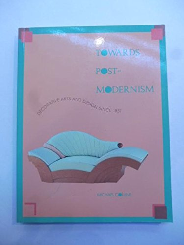 Towards Postmodernism: Decorative Arts and Design Since 1851