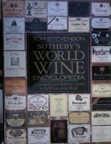 9780821216903: Sotheby's World Wine Encyclopedia: A Comprehensive Reference Guide to the Wines of the World