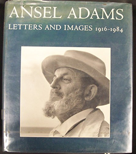 Ansel Adams: Letters and Images, 1916-1984 (A New York Graphic Society Book): Adams, Ansel; Alinder...