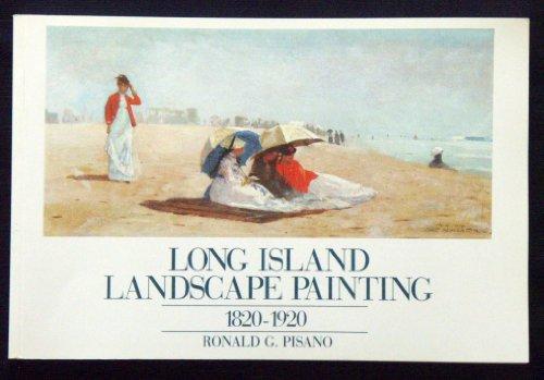 Long Island Landscape Painting 1820-1920: Pisano, Ronald G.