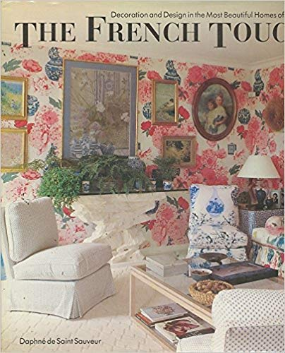9780821217122: The French Touch: Decoration and Design in the Most Beautiful Homes of France