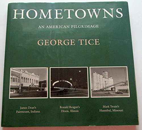 HOMETOWNS; AN AMERICAN PILGRIMAGE: Tice, George