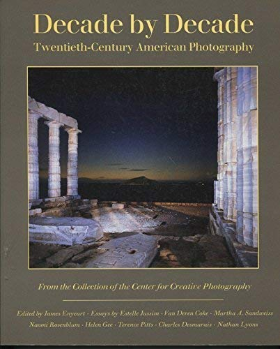 Decade by Decade: Twentieth-Century American Photography from the Collection of the Center for Cr...
