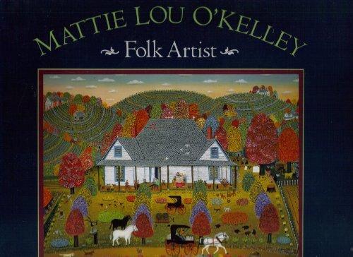 Mattie Lou O'Kelley, Folk Artist: O'Kelley, Mattie Lou;