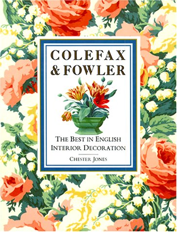 Colefax and Fowler: The Best in Interior Decoration: Jones, Chester
