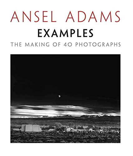 Examples the Making of 40 Photographs: Adams,Ansel