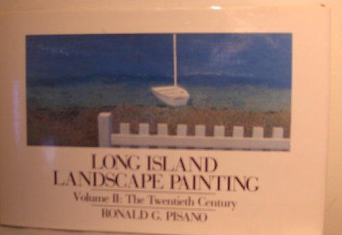Long Island Landscape Painting: The Twentieth Century: Ronald G. Pisano
