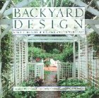 9780821217764: Backyard Design: Making the Most of the Space Around Your House