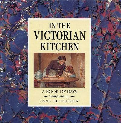 IN THE VICTORIAN KITCHEN A Book of Days