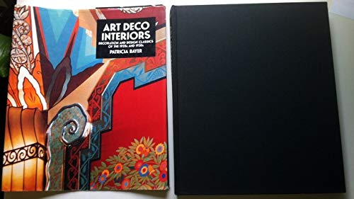 Art Deco Interiors: Decoration and Design Classics of the 1920s and 1930s Bayer, Patricia