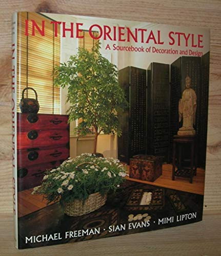 9780821218143: In the Oriental Style: A Sourcebook of Decoration and Design