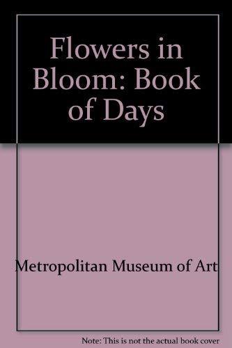 Flowers in Bloom: A Book of Days: Metropolitan Museum Of