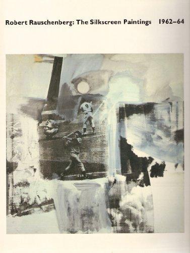 9780821218334: Robert Rauschenberg: The Silkscreen Paintings, 1962-64