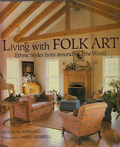 9780821218402: Living With Folk Art: Ethnic Styles from Around the World