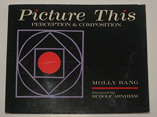 Picture This: Perception & Composition: Molly Bang
