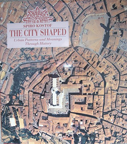 9780821218679: The City Shaped: Urban Patterns and Meanings Through History
