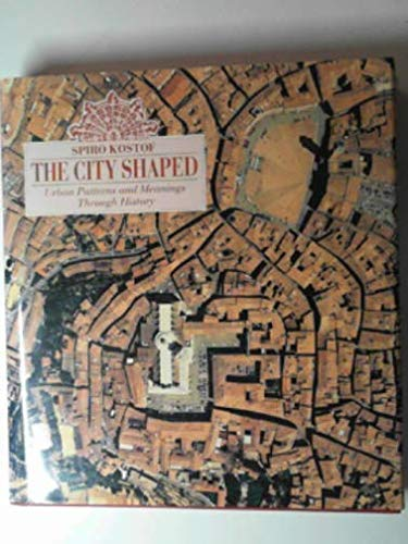 The City Shaped. Urban Patterns and Meanings through History.