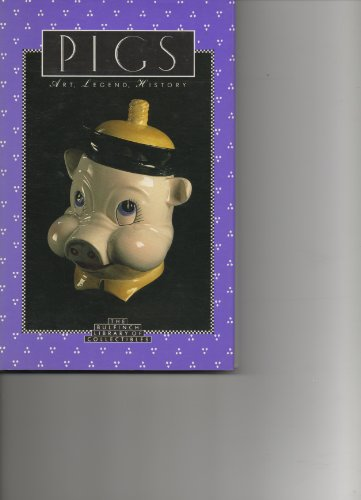 9780821218730: Pigs: Art, Legend, History (The Bulfinch Library of Collectibles)